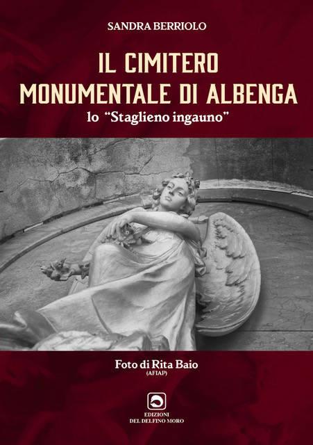 """""""Il cimitero monumentale di Albenga, lo Staglieno ingauno"""" libro Sandra Berriolo"""