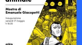 """""""Il regno animale"""" mostra Emanuele Giacopetti Genova"""