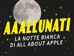 AAAllunati: la notte bianca di All About Apple