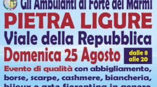 """""""Gli Ambulanti di Forte dei Marmi®"""" a Pietra Ligure domenica 25 agosto"""
