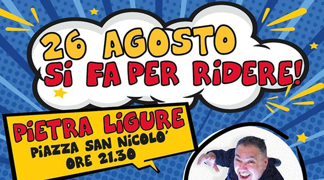 """""""Si fa per ridere!"""" a Pietra Ligure"""