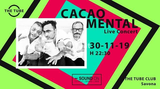 Cacao Mental live concert plus SoundOn Selection at The Tube live club di Savona