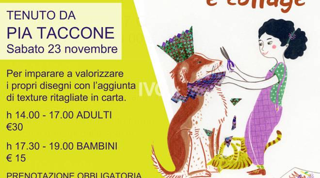 Laboratorio di illustrazione e Collage con  Pia Taccone per adulti e bambini