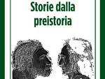 """""""Storie dalla preistoria"""" racconti Loredana Garnero"""