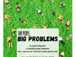 "Mostra fotografica ""Tiny People, Big Problems\"" di Silvia Massaferro"