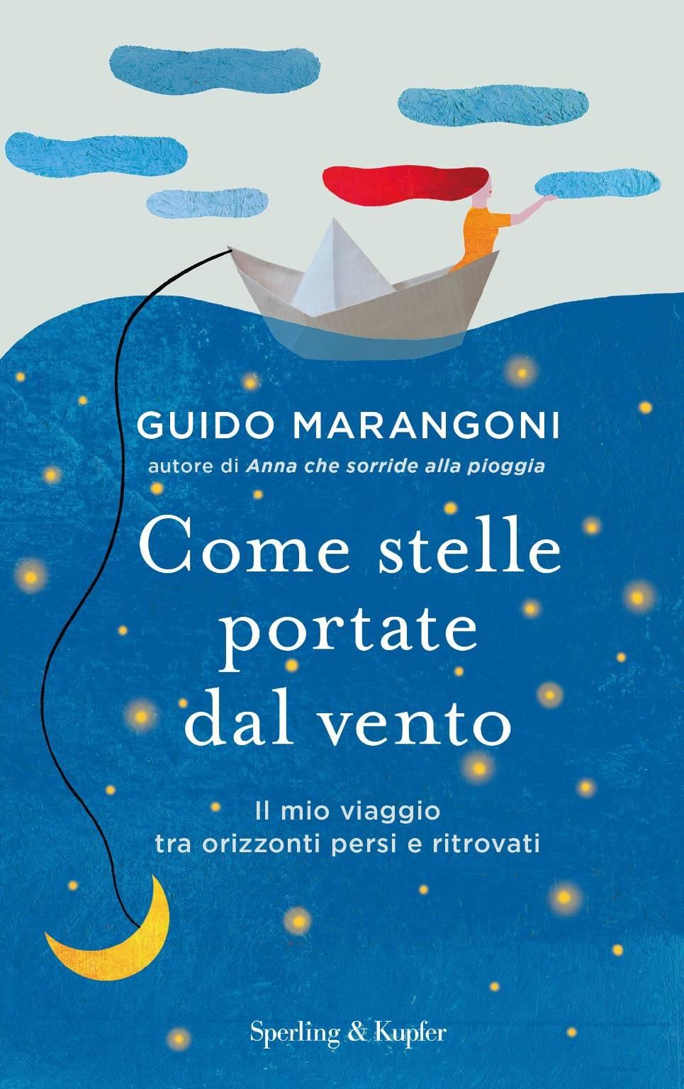 """""""Come stelle portate dal vento"""" libro Guido Marangoni"""