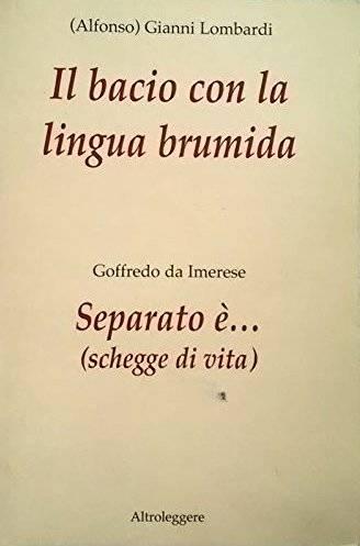 """""""Il bacio con la lingua brumida"""" romanzo Gianni Lombardi"""