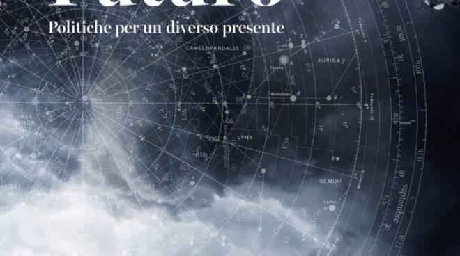 """""""Futuro. Politiche per un diverso presente"""" libro urbanista Maurizio Carta"""