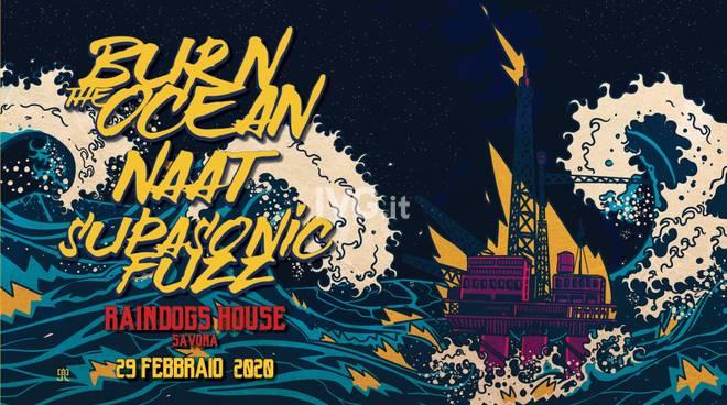 Burn The Ocean / NAAT / Supasonic Fuzz