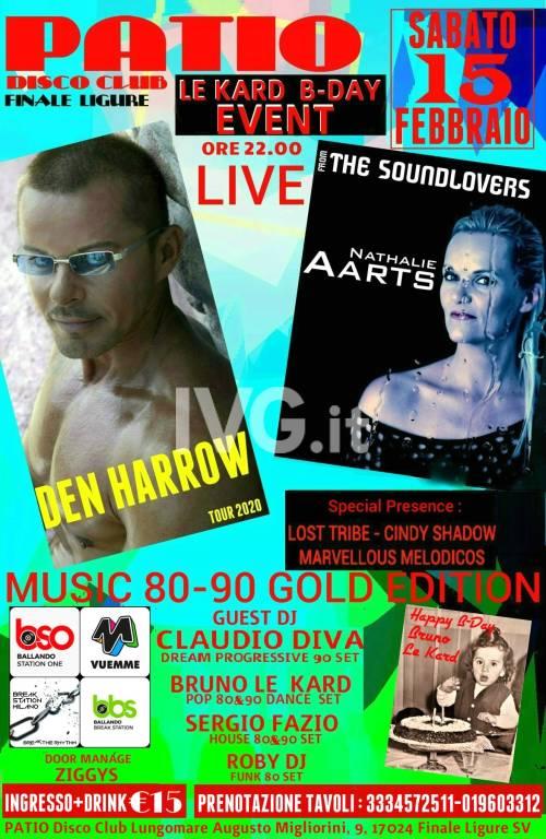 """Den Harrow  Nathalie Aartz dei Soundlovers  Claudio Diva  Roby DJ , Sergio Fazio al PATIO Sabato 15 Febbraio per  il !\""""Le Kard B-Day  Event\"""""""