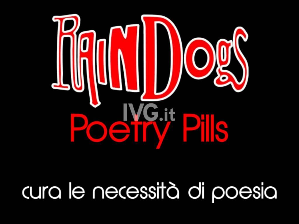 Raindogs Poetry Pills: domenica la quarta puntata