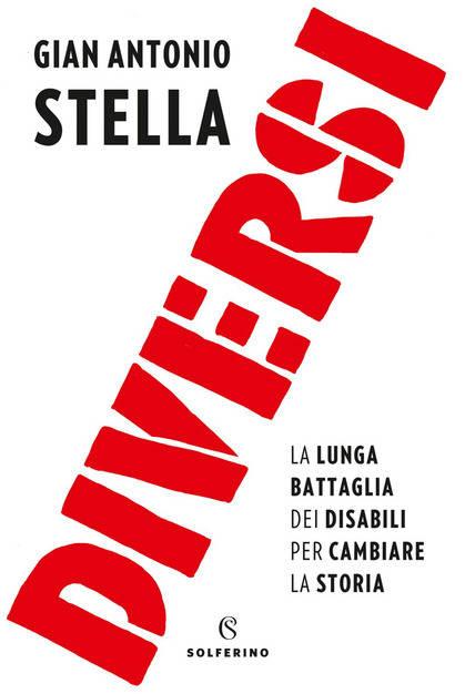 """Gian Antonio Stella libro """"Diversi. La lunga battaglia dei disabili per cambiare la storia"""""""
