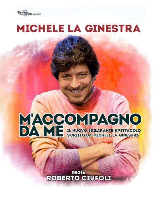 """Michele La Ginestra spettacolo teatrale """"M'accompagno da me"""""""