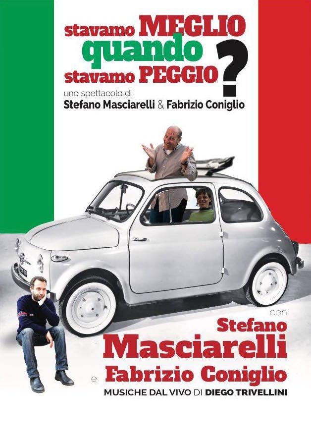 """""""Stavamo meglio quando stavamo peggio"""" spettacolo teatrale Stefano Masciarelli e Fabrizio Coniglio"""