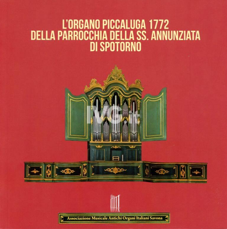 """Presentazione del libro \""""L\'organo Piccaluga 1772 della Parrocchia della SS. Annunziata di Spotorno\"""""""