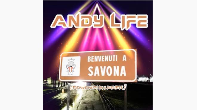 benvenuti a Savona, canzone rivalità foresti Andy Life