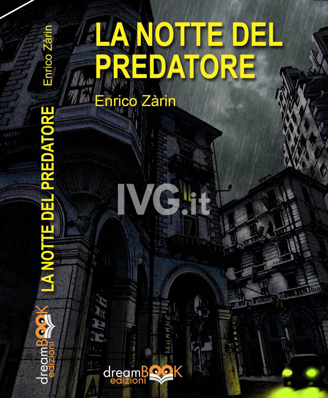 """""""La notte del predatore"""" thriller Enrico Zàrin"""