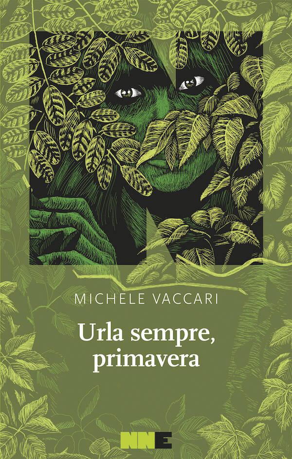 """""""Urla sempre, primavera"""" Michele Vaccari romanzo"""