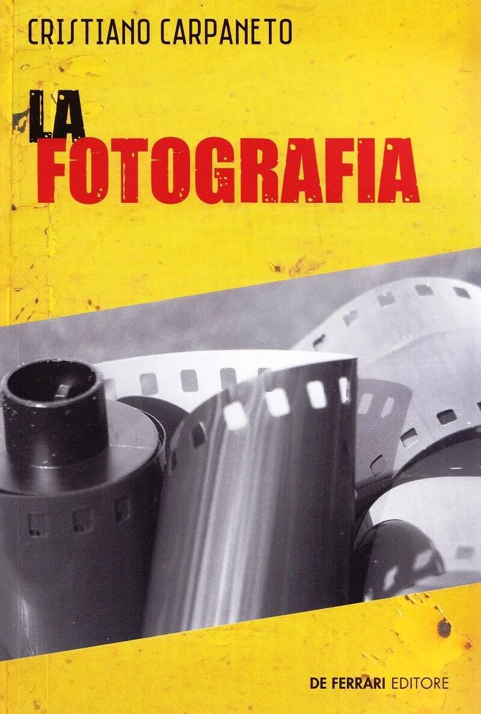 """""""La fotografia"""" romanzo Cristiano Carpaneto"""