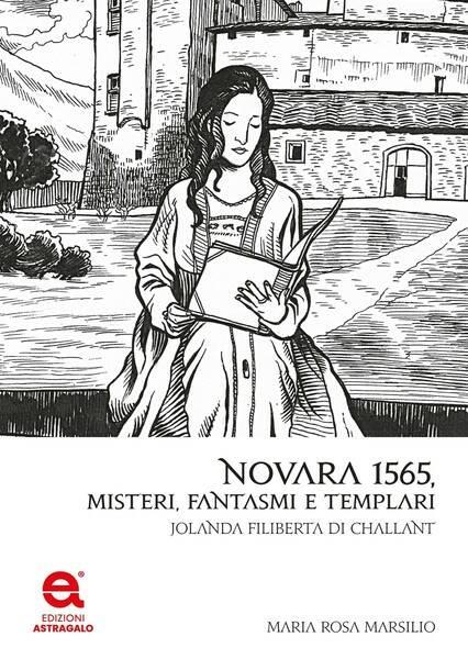 """Novara 1565"" romanzo Maria Rosa Marsilio storica"